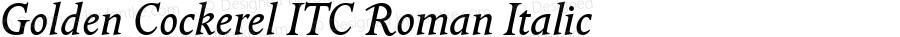 Golden Cockerel ITC Roman Italic Version 2.0