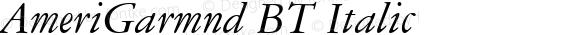 AmeriGarmnd BT Italic Version 2.001 mfgpctt 4.4