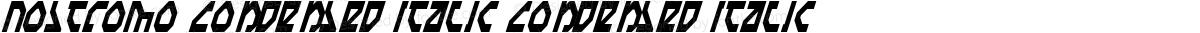 Nostromo Condensed Italic Condensed Italic