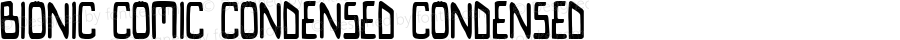 Bionic Comic Condensed