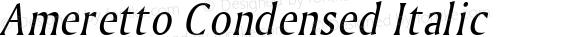 Ameretto Condensed Italic Altsys Fontographer 4.1 1/30/95