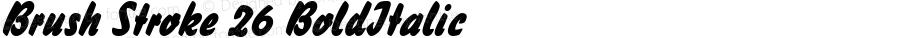 Brush Stroke 26 BoldItalic Altsys Fontographer 4.1 12/27/94