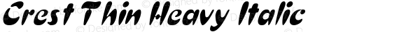 Crest Thin Heavy Italic Altsys Fontographer 4.1 12/5/94