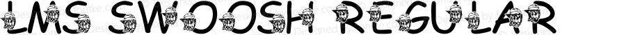 LMS Swoosh Regular Macromedia Fontographer 4.1 1/16/2002