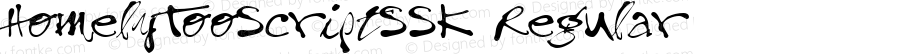 HomelyTooScriptSSK Regular Macromedia Fontographer 4.1 8/11/95