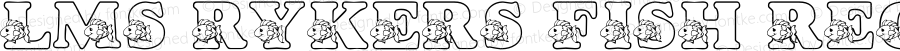 LMS Rykers Fish Regular Macromedia Fontographer 4.1 7/22/2002