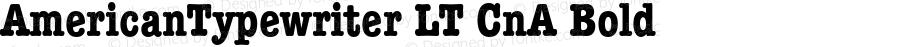 AmericanTypewriter LT CnA Bold Version 6.0; 2002
