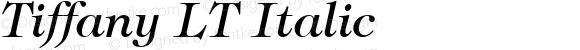 Tiffany LT Italic Version 6.1; 2002
