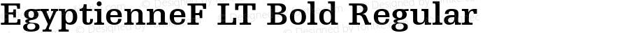 EgyptienneF LT Bold Regular Version 6.1; 2002