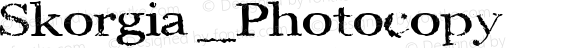 Skorgia _Photocopy Macromedia Fontographer 4.1.5 8/24/02