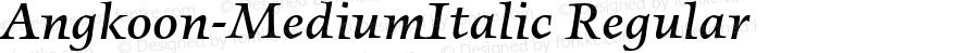 Angkoon-MediumItalic Regular Version 4.452 2003