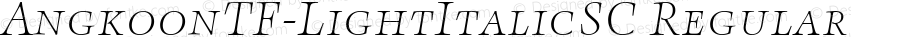 AngkoonTF-LightItalicSC Regular Version 4.452 2003