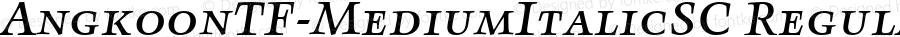 AngkoonTF-MediumItalicSC Regular Version 4.452 2003
