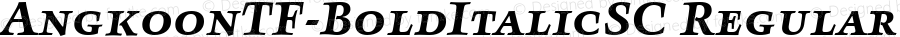 AngkoonTF-BoldItalicSC Regular Version 4.452 2003
