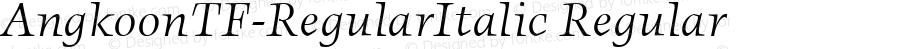 AngkoonTF-RegularItalic Regular Version 4.452 2003