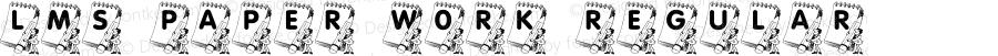 LMS Paper Work Regular Macromedia Fontographer 4.1 12/28/2002