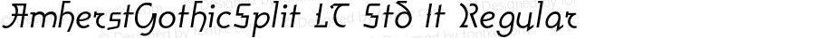 AmherstGothicSplit LT Std It Regular Version 1.000;PS 001.000;Core 1.0.38