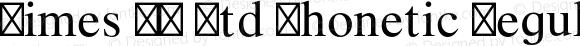 Times LT Std Phonetic Regular Version 1.008;PS 001.003;Core 1.0.36;makeotf.lib1.5.4750
