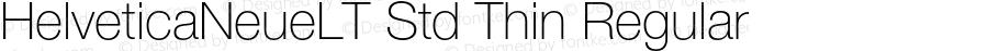 HelveticaNeueLT Std Thin Regular OTF 1.029;PS 001.003;Core 1.0.33;makeotf.lib1.4.1585