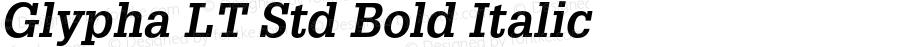 Glypha LT Std Bold Italic OTF 1.029;PS 001.004;Core 1.0.33;makeotf.lib1.4.1585
