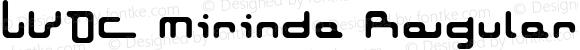 LVDC Mirinda Regular Macromedia Fontographer 4.1J 04.1.27