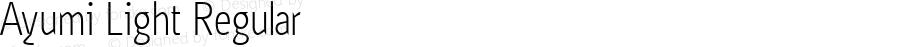 Ayumi Light Regular Macromedia Fontographer 4.1.5 2/17/04