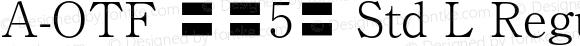 A-OTF 秀英5号 Std L Regular OTF 1.001;PS 1;Core 1.0.33;makeotf.lib1.4.1585