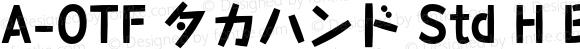 A-OTF タカハンド Std H Bold OTF 1.001;PS 1;Core 1.0.33;makeotf.lib1.4.1585