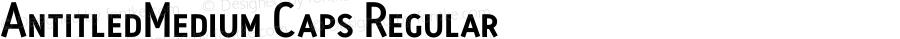 AntitledMedium Caps Regular Macromedia Fontographer 4.1.5 8/25/04