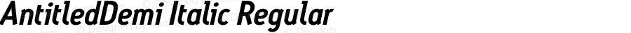 AntitledDemi Italic Regular Macromedia Fontographer 4.1.5 8/25/04