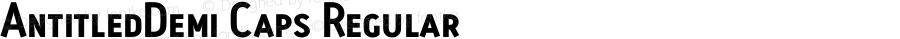 AntitledDemi Caps Regular Macromedia Fontographer 4.1.5 8/25/04
