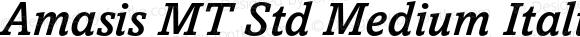 Amasis MT Std Medium Italic OTF 1.000;PS 001.000;Core 1.0.29
