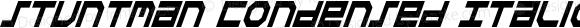 Stuntman Condensed Italic Condensed Italic
