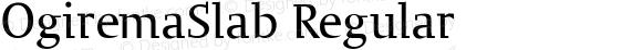 OgiremaSlab Regular 1.1 2004-11-22