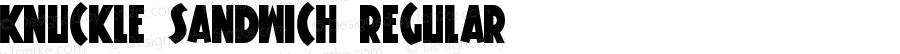 Knuckle Sandwich Regular Macromedia Fontographer 4.1 10/15/00