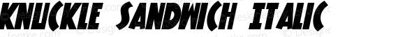 Knuckle Sandwich Italic Macromedia Fontographer 4.1 10/15/00