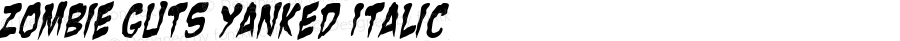 Zombie Guts Yanked Italic Macromedia Fontographer 4.1 09/10/2001