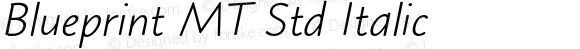 Blueprint MT Std Italic Version 1.000;PS 001.000;hotconv 1.0.38