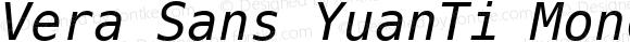 Vera Sans YuanTi Mono Italic 2.0