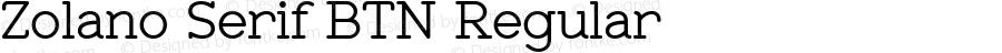 Zolano Serif BTN Regular Version 1.00