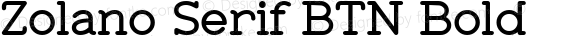 Zolano Serif BTN Bold Version 1.00