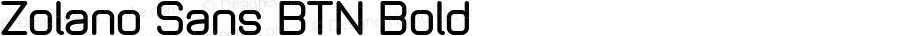 Zolano Sans BTN Bold Version 1.00