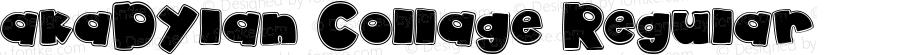 akaDylan Collage Regular Version 1.00 2005 initial release