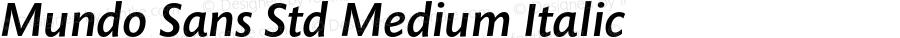 Mundo Sans Std Medium Italic Version 1.000;PS 001.000;hotconv 1.0.38