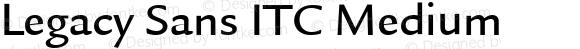 Legacy Sans ITC Medium Version 001.005