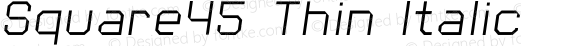 Square45 Thin Italic