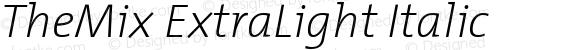TheMix ExtraLight Italic Version 1.0
