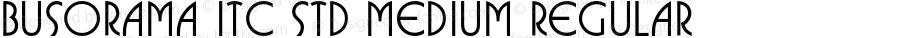 Busorama ITC Std Medium Regular Version 1.000;PS 001.000;hotconv 1.0.38