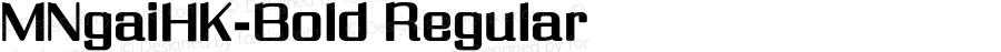 MNgaiHK-Bold Regular Version 1.10