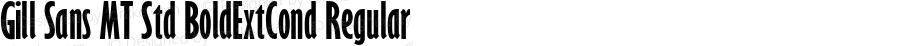 Gill Sans MT Std BoldExtCond Regular Version 1.000;PS 001.000;hotconv 1.0.38